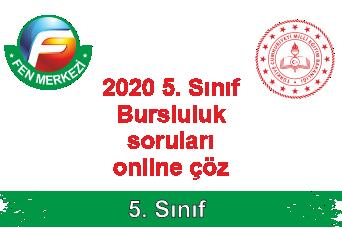 5. Sınıf 2020 Bursluluk Sorularını Online Çöz